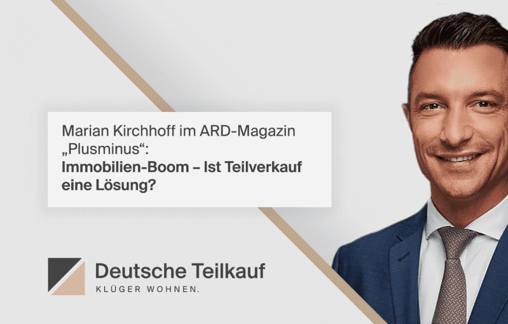 Marian Kirchhoff Deutsche Teilkauf erklärt den Immobilienteilverkauf in ARD Plusminus_Teilverkauf